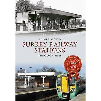 Surrey Railway Stations Through Time by DEnno & Douglas