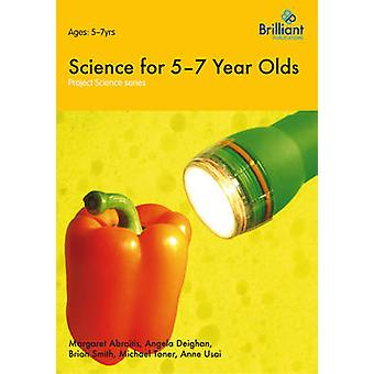 Project Science  Science for 57 Year Olds by Abraitis & Margaret