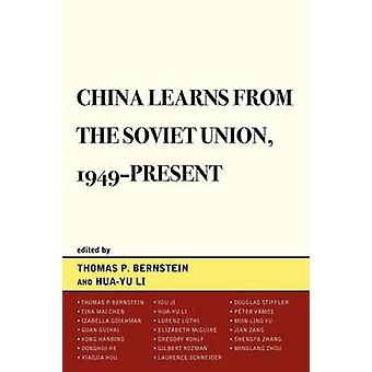China Learns from the Soviet Union 1949Present by Bernstein & Thomas P.