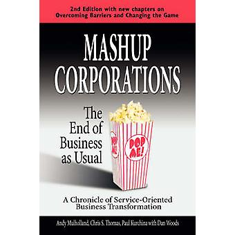 Mashup Corporations The End of Business as Usual by Thomas & C. S.