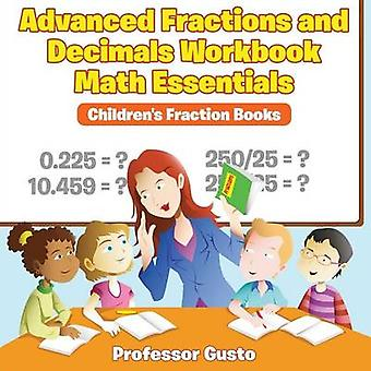Advanced Fractions and Decimals Workbook Math Essentials Childrens Fraction Books by Gusto & Professor