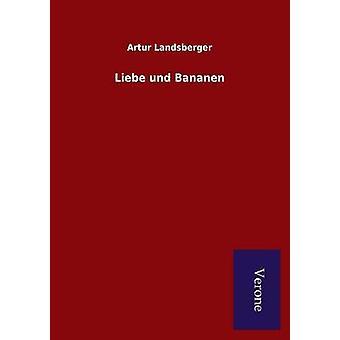 Liebe und Bananen by Landsberger & Artur