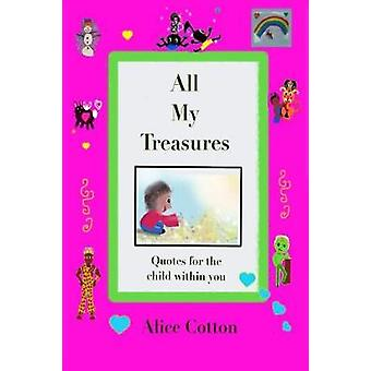 All My Treasures Quotes for the child within you by Cotton & Alice