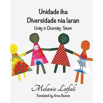 Unidade iha Diversidade nia laran Unity in Diversity  Tetum by Lotfali & Melanie