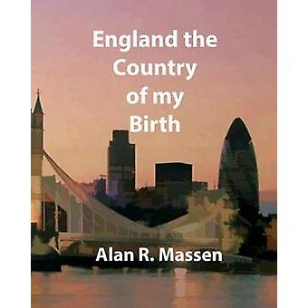 England the Country of my Birth by Massen & Alan R