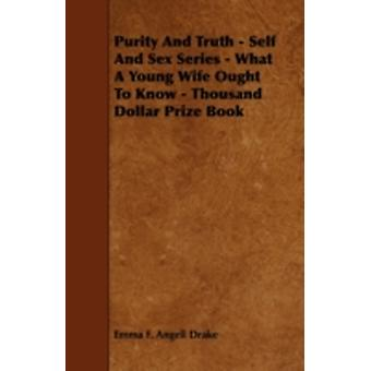 What a Young Wife Ought to Know With an Essay from The History of Human Marriage By Edward Westermarck by Drake & EmmaF.Angell