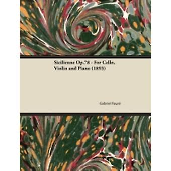 Sicilienne Op.78  For Cello Violin and Piano 1893 by Faure & Gabriel