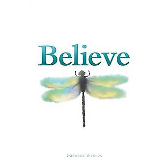 Believe by Vickers & Michelle