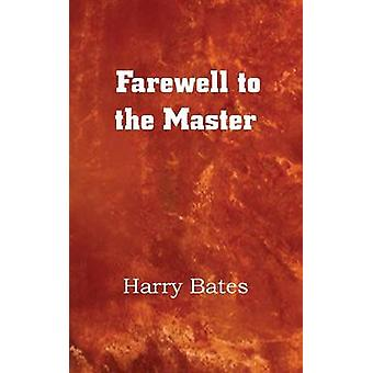 Farewell to the Master by Bates & Harry