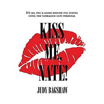 Kiss Me Nate by Bagshaw & Judy