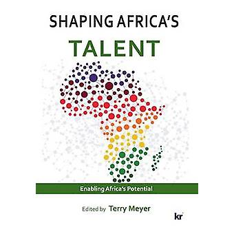 Shaping Africas Talent Build develop and retain talent by Meyer & Terry