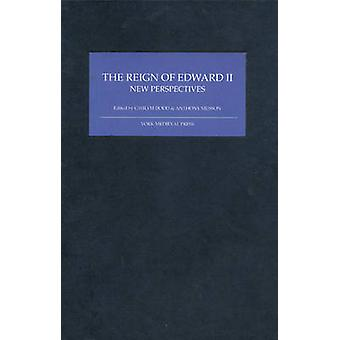 The Reign of Edward II New Perspectives by Dodd & Gwilym