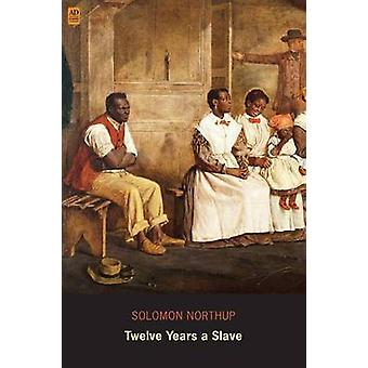 Twelve Years a Slave Narrative of Solomon Northup Ad Classic Illustrated by Northup & Solomon