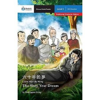 The Sixty Year Dream Mandarin Companion Graded Readers Level 1 Traditional Character Edition by Irving & Washington