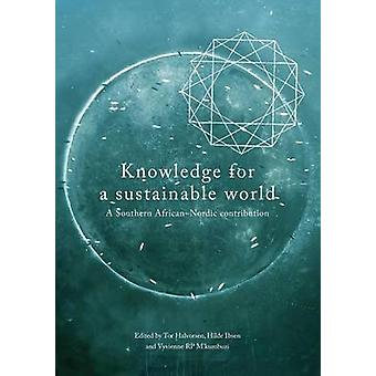 Knowledge for a Sustainable World. A Southern AfricanNordic contribution by Halvorsen & Tor