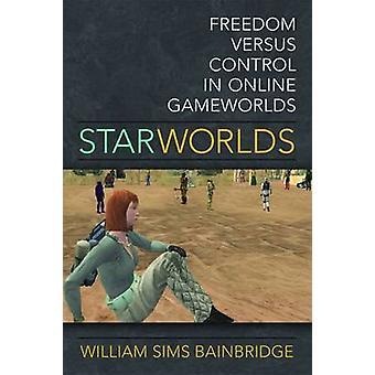 Star Worlds - Freedom versus Control in Online Gameworlds by William S