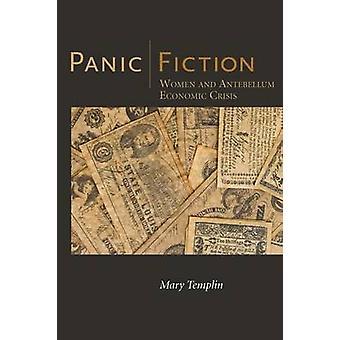 Panic Fiction - Women and Antebellum Economic Crisis by Mary Templin -