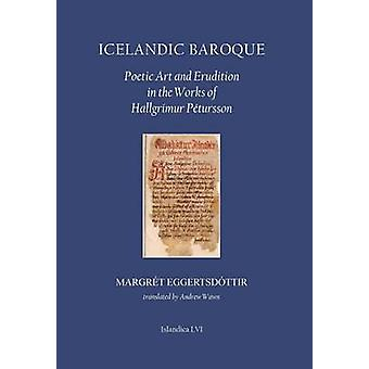 Icelandic Baroque - Poetic Art and Erudition in the Works of Hallgrimu