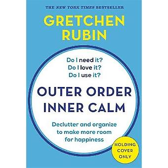 Outer Order Inner Calm - declutter and organize to make more room for