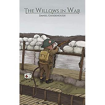 The Willows in War by Daniel Goodenough - 9781528925532 Book