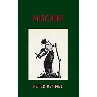 Mischief by Peter Bennet - 9781780374406 Book