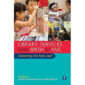 Library Services from Birth to Five - Delivering the Best Start by Car