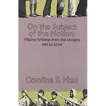 On the Subject of the Nation - Filipino Writings from the Margins - 19