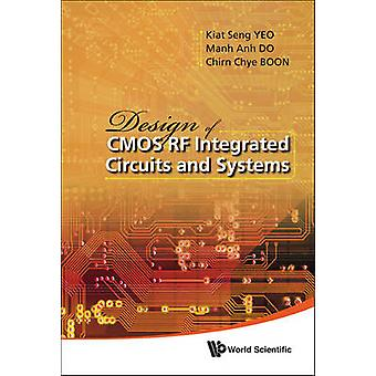 Design of CMOS RF Integrated Circuits and Systems by K.S. Yeo - M.A.