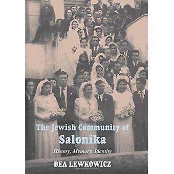 The Jewish Community of Salonica - History - Memory - Identity by Bea