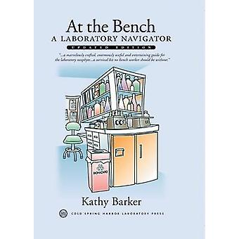 At the Bench - A Laboratory Navigator by Kathy Barker - 9780879697082
