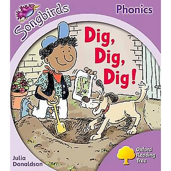 Oxford Reading Tree Songbirds Phonics - Level 1+ - Dig - Dig - Dig! by