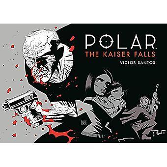 Polar Volume 4 - The Kaiser Falls by Victor Santos - 9781506711171 Book
