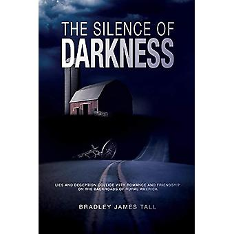 The Silence of Darkness by Bradley James Tall - 9781543955187 Book