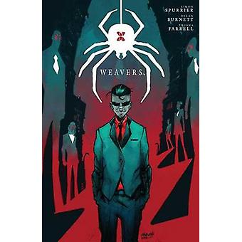 Weavers by Simon Spurrier & With Triona Farrell & Illustrated by Dylan Burnett