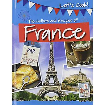 The Culture and Recipes of France by Tracey Kelly - 9781474778442 Book