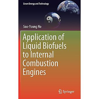 Application of Liquid Biofuels to Internal Combustion Engines by Soo Young No
