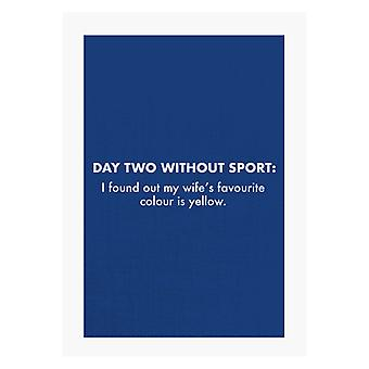 Day Two Without Sport A4 Print