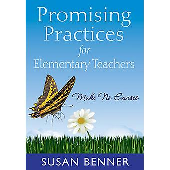 Promising Practices for Elementary Teachers - Make No Excuses! by Susa