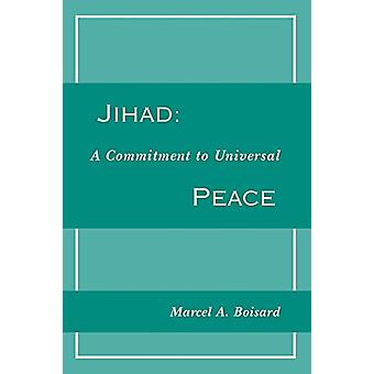 Jihad - A Commitment to Universal Peace by Marcel A. Boisard - 9780892