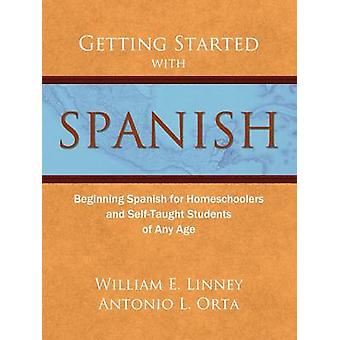 Getting Started with Spanish - Beginning Spanish for Homeschoolers and