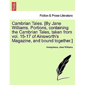 Cambrian Tales. [By Jane Williams. Portions - Containing the Cambrian