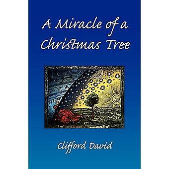 A Miracle of a Christmas Tree by Clifford David - 9781436317917 Book