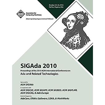 SIGADA 10 Proceedings of 2010 ACM International Conference on ADA by