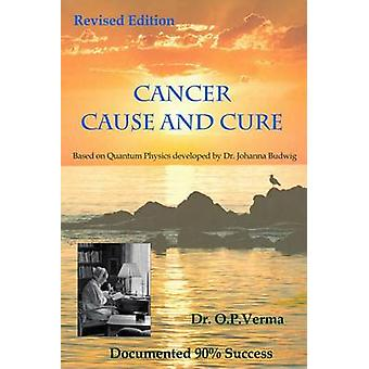 cancer - cause and cure by O P Verma - 9781505299472 Book