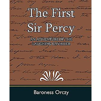 The First Sir Percy (an Adventure of the Laughing Cavalier) by Barone