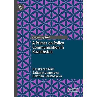 A Primer on Policy Communication in Kazakhstan by Basskaran Nair - 97