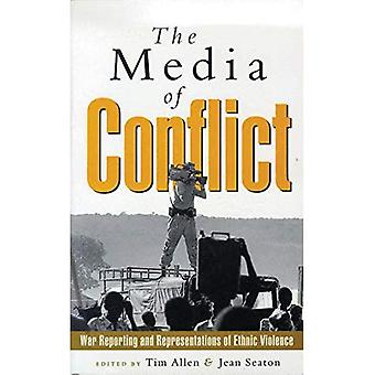 The Media of Conflict: War� Reporting and Representations of Ethnic Violence
