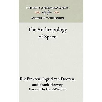 Anthropology of Space by Rik Pinxton - 9780812278798 Book