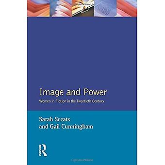 Image and Power: Women in Fiction in the Twentieth Century