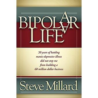 A Bipolar Life by Steve Millard